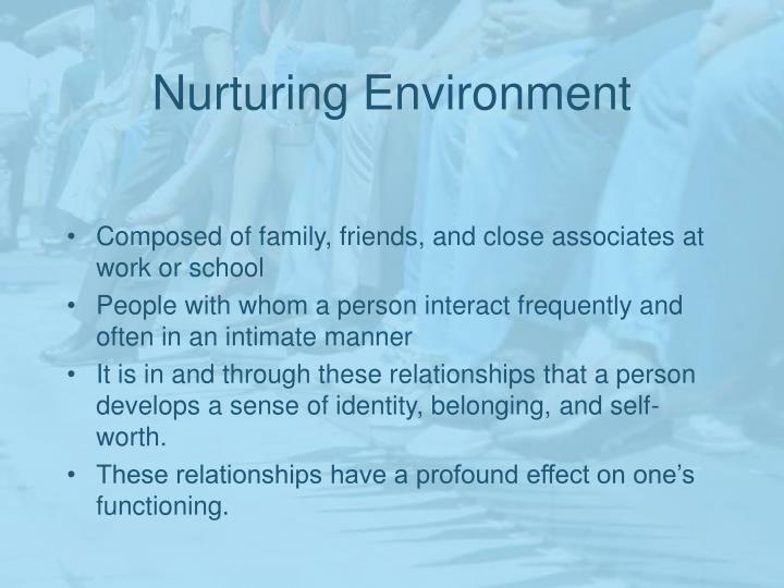 Nurturing Environment