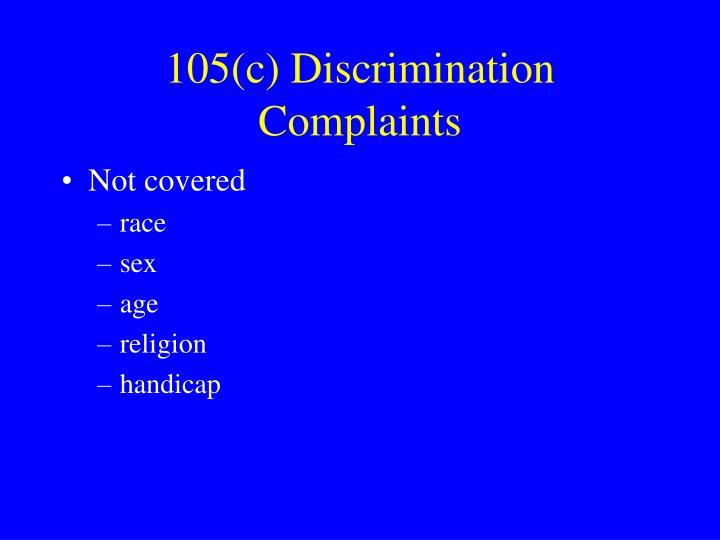105(c) Discrimination Complaints