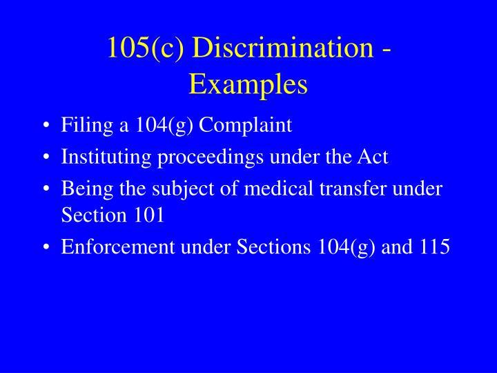 105(c) Discrimination - Examples