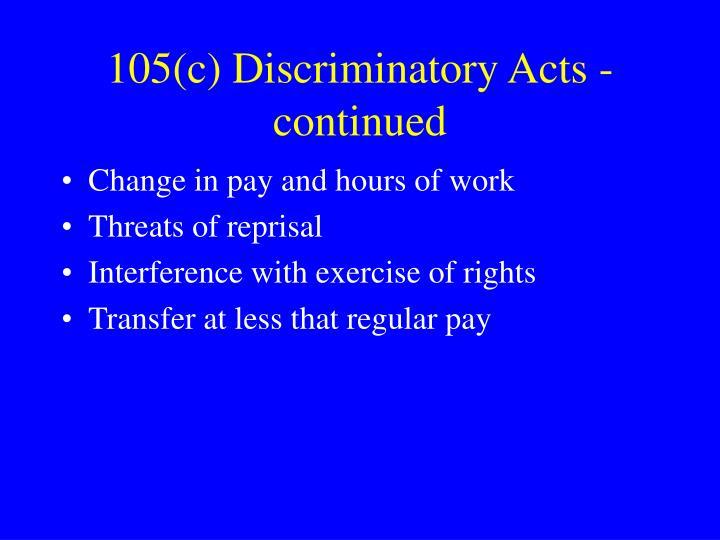 105(c) Discriminatory Acts - continued