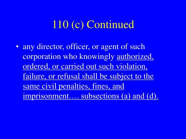 110 (c) Continued