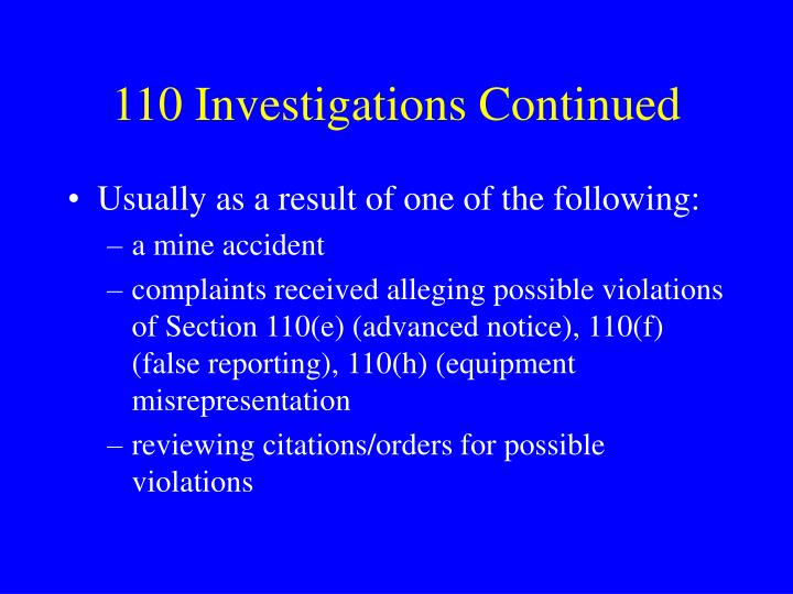 110 Investigations Continued