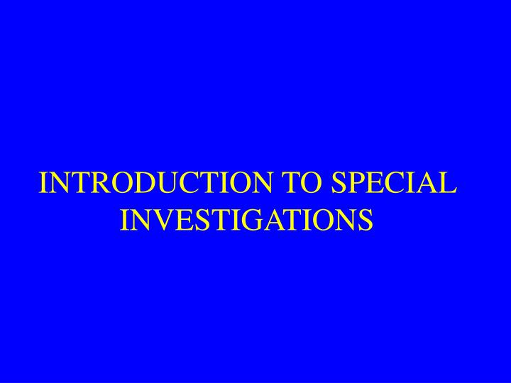 Introduction to special investigations