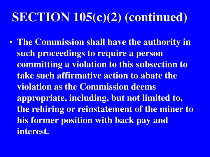 SECTION 105(c)(2) (continued)