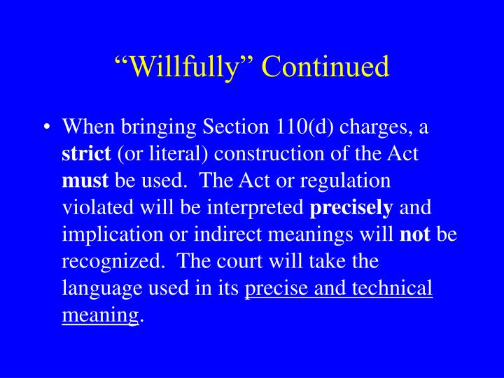 """""""Willfully"""" Continued"""