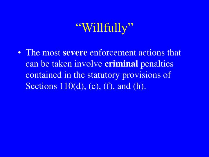 """""""Willfully"""""""