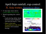april sept rainfall exp control s asia wetter americas drier