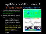 april sept rainfall exp control s asia wetter americas drier1