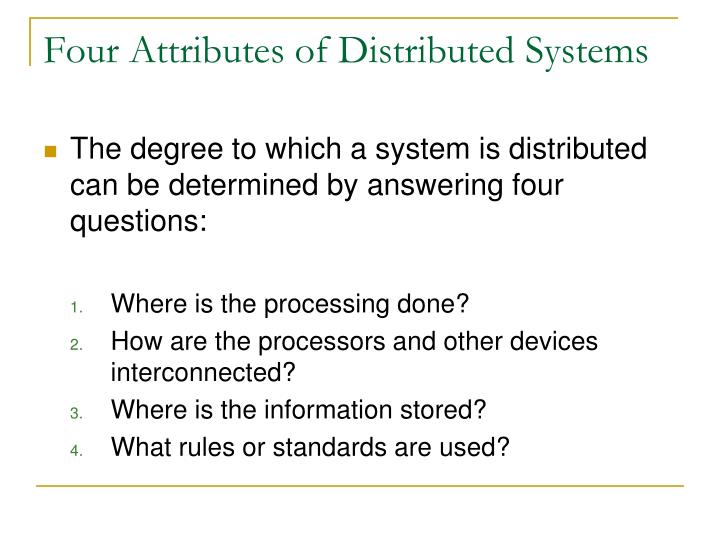 Four Attributes of Distributed Systems