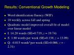 results conventional growth modeling