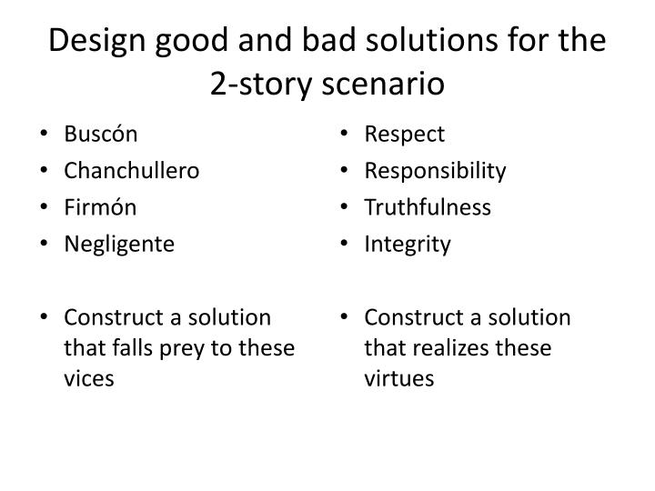 Design good and bad solutions for the 2-story scenario