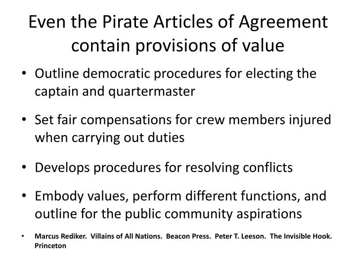 Even the Pirate Articles of Agreement contain provisions of value