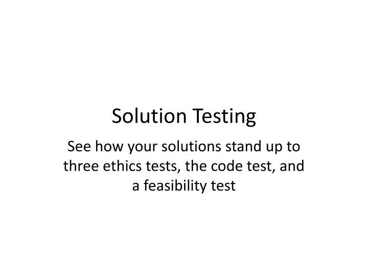 Solution Testing