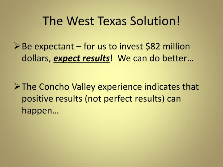The West Texas Solution!