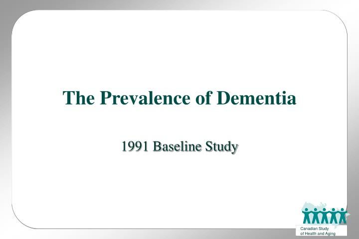 The prevalence of dementia