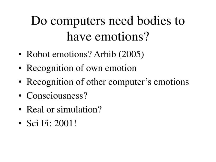 Do computers need bodies to have emotions?