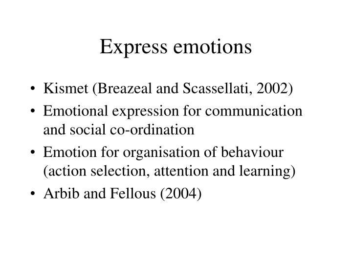 Express emotions