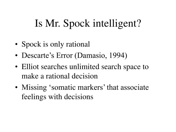 Is Mr. Spock intelligent?