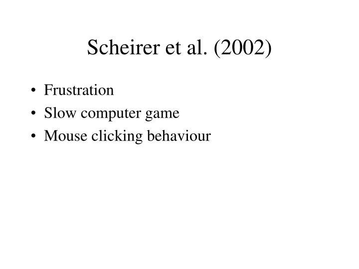 Scheirer et al. (2002)
