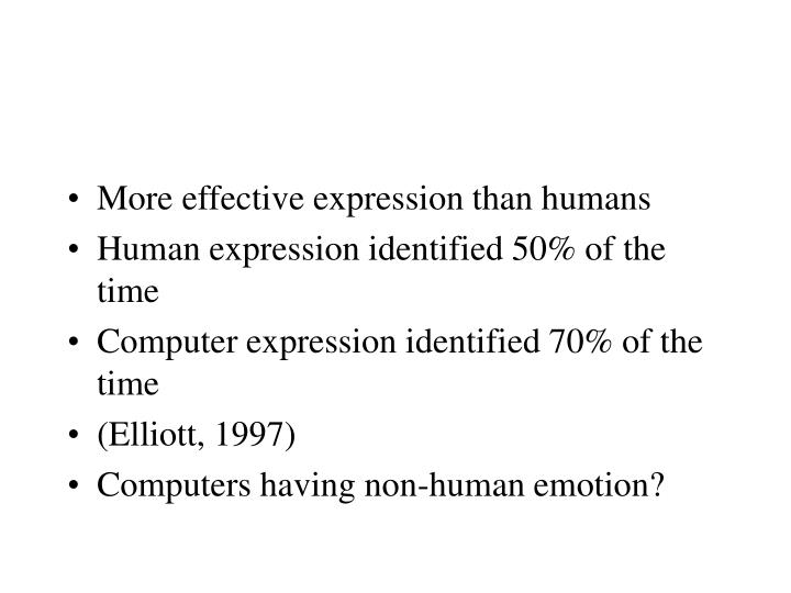 More effective expression than humans