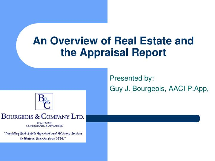 an overview of real estate and the appraisal report n.