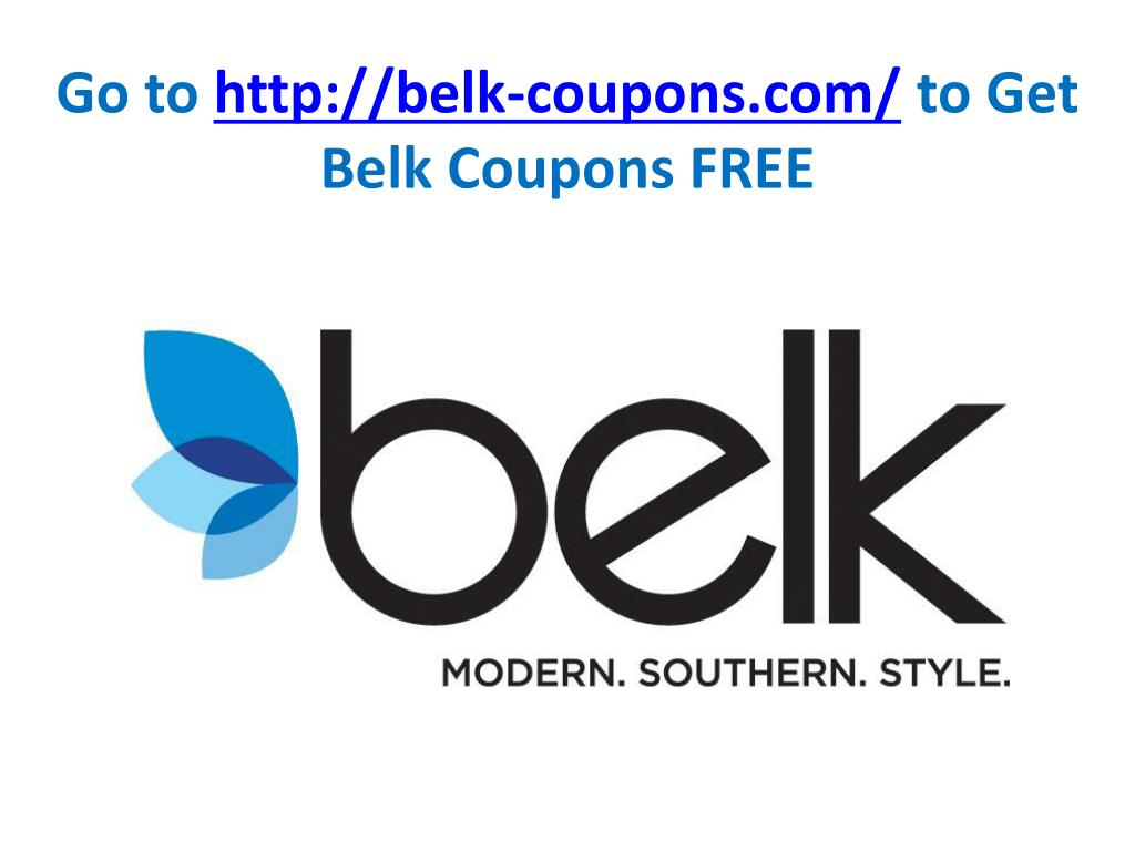 go to http belk coupons com to get belk coupons free l.