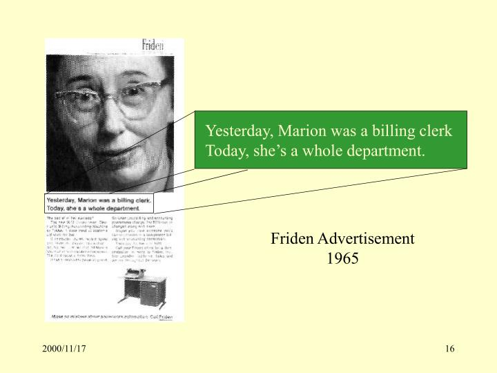Yesterday, Marion was a billing clerk