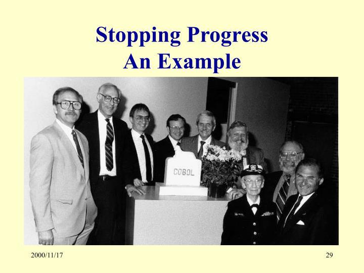 Stopping Progress