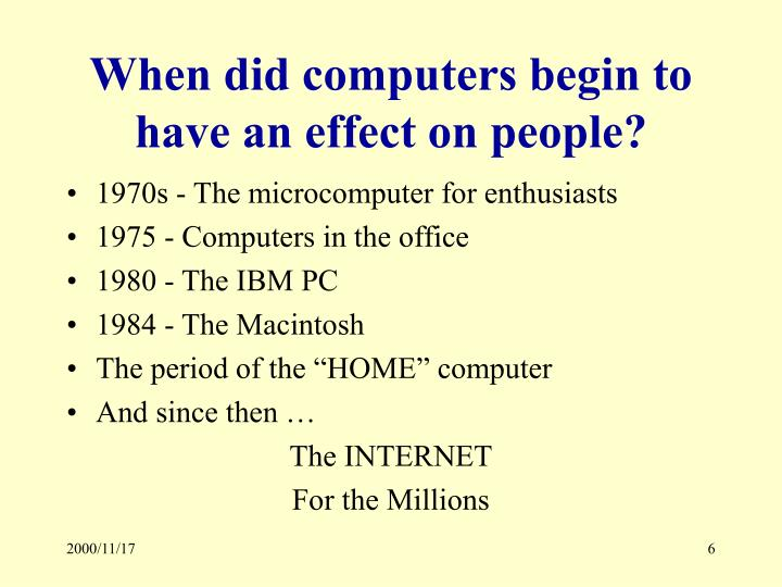 When did computers begin to have an effect on people?