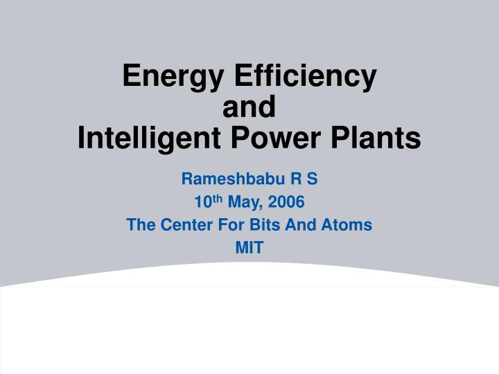Energy efficiency and intelligent power plants