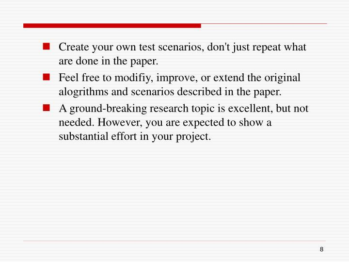 Create your own test scenarios, don't just repeat what are done in the paper.