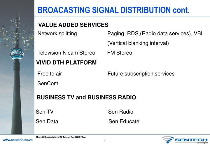 BROACASTING SIGNAL DISTRIBUTION cont.