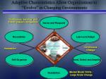 adaptive characteristics allow organizations to evolve in changing environments