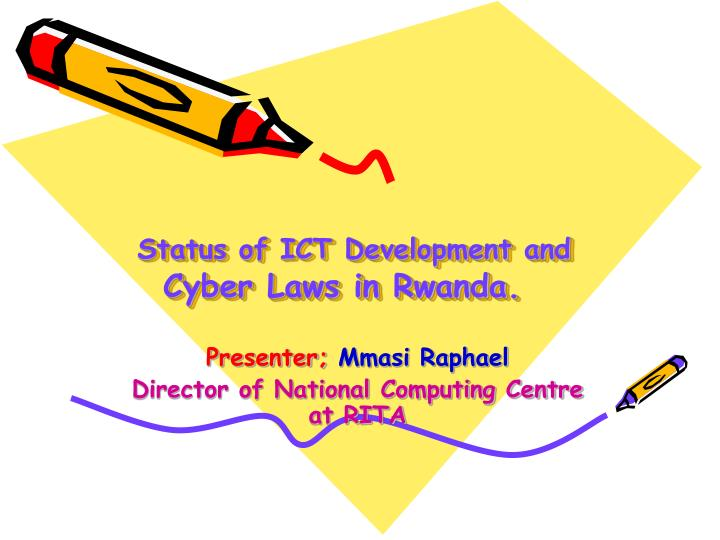 Status of ict development and cyber laws in rwanda