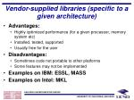 vendor supplied libraries specific to a given architecture