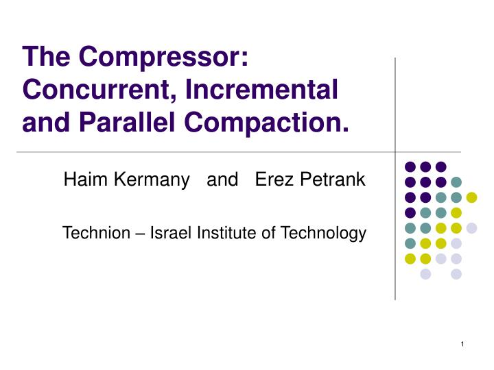 The compressor concurrent incremental and parallel compaction