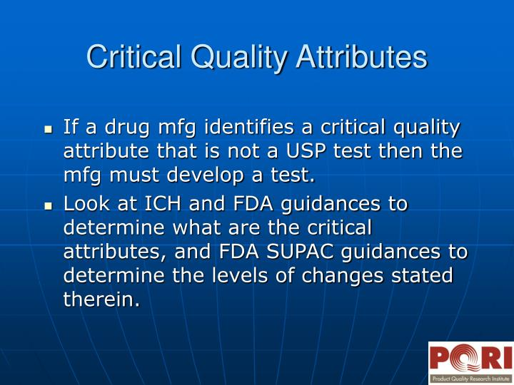 If a drug mfg identifies a critical quality attribute that is not a USP test then the mfg must develop a test.