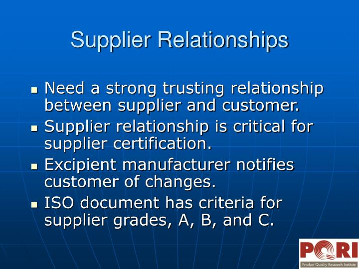 Need a strong trusting relationship between supplier and customer.