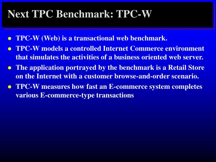 Next TPC Benchmark: TPC-W