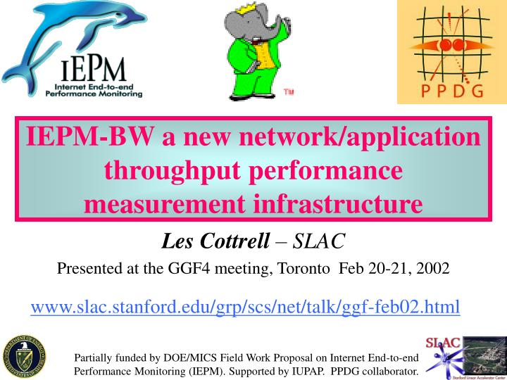 iepm bw a new network application throughput performance measurement infrastructure n.
