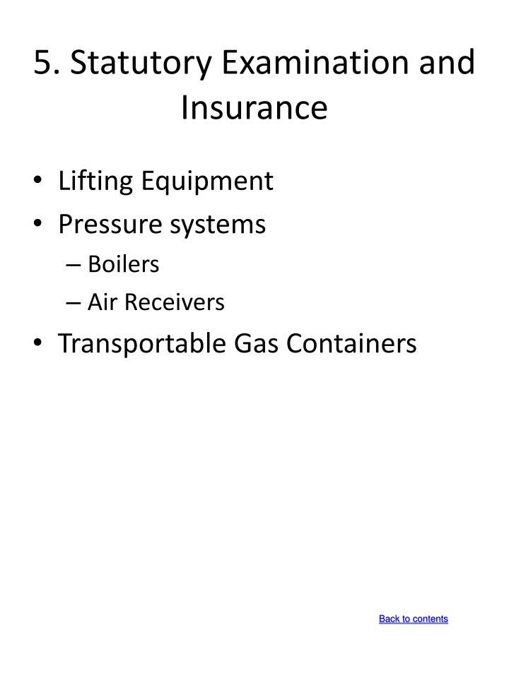 5. Statutory Examination and Insurance