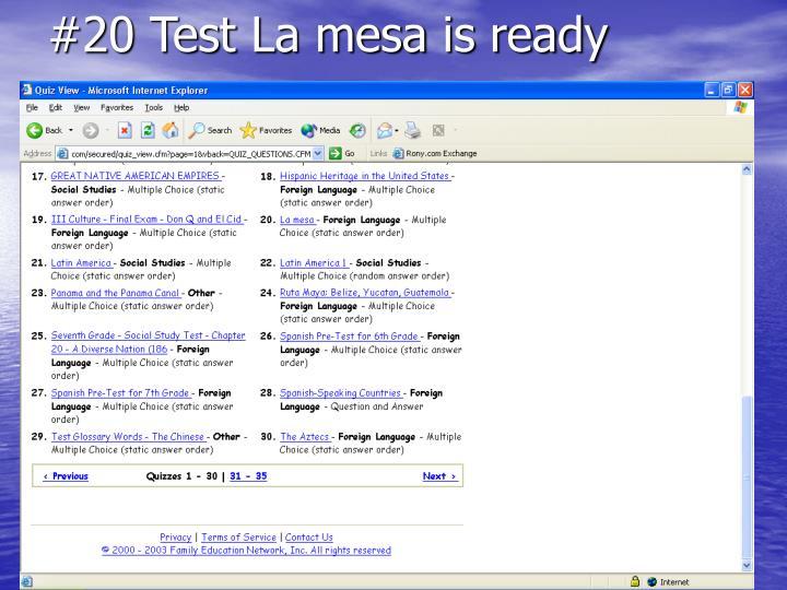 #20 Test La mesa is ready