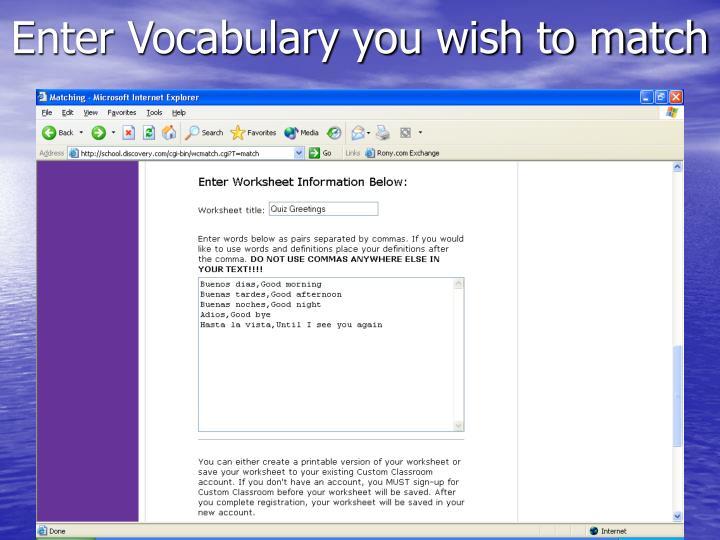 Enter Vocabulary you wish to match
