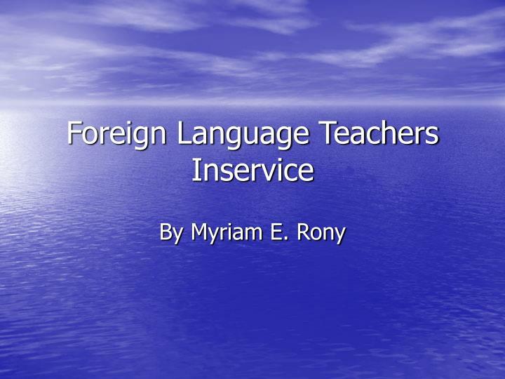 Foreign language teachers inservice