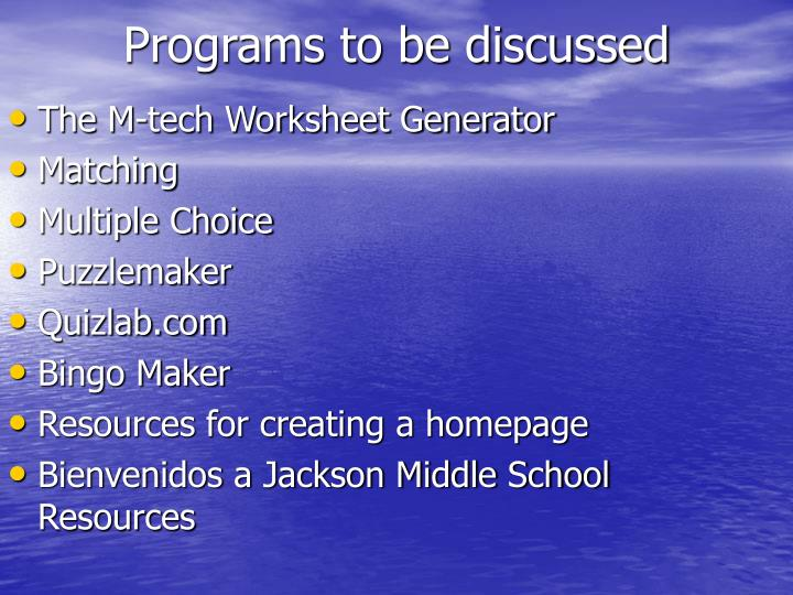 Programs to be discussed