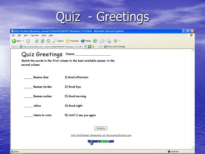Quiz  - Greetings