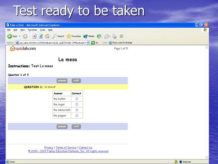 Test ready to be taken