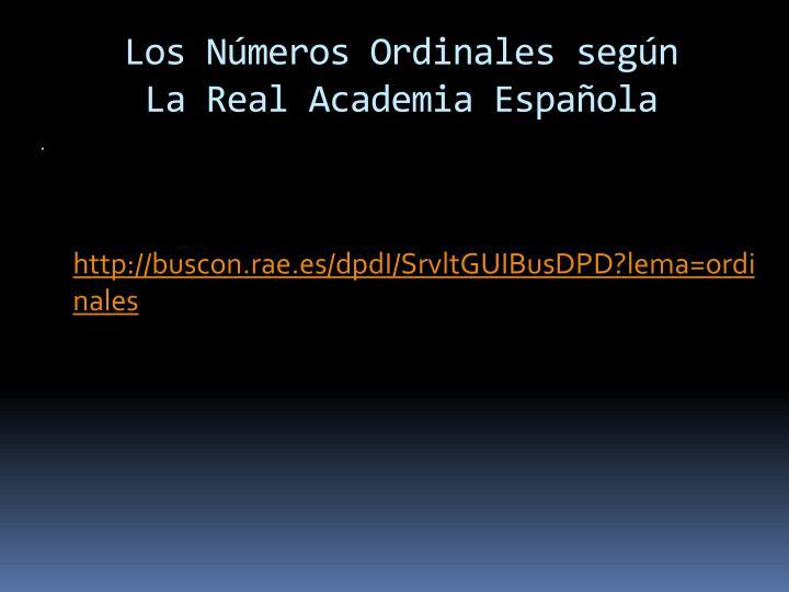 Los Números Ordinales según      La Real Academia Española