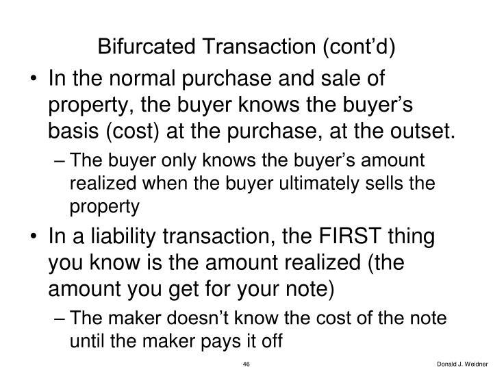 Bifurcated Transaction (cont'd)