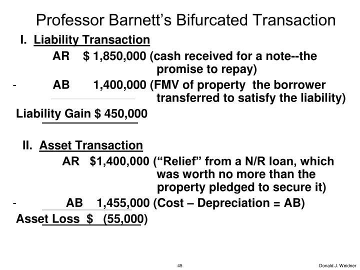 Professor Barnett's Bifurcated Transaction